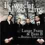 Coverafbeelding Lange Frans & Baas B feat. Brutus & Tim (Di-Rect) - Ik Wacht Al Zo Lang