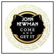 Details John Newman - Come and get it