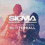 Coverafbeelding Sigma featuring Ella Henderson - Glitterball