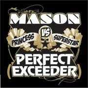 Details Mason vs Princess Superstar - Perfect (Exceeder)