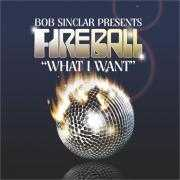 Coverafbeelding Bob Sinclar presents Fireball - What I Want
