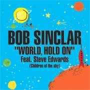 Details Bob Sinclar feat. Steve Edwards - World, Hold On (Children Of The Sky)