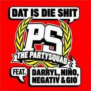 Coverafbeelding The Partysquad feat. Darryl, Nino, Negativ & Gio - Dat Is Die Shit