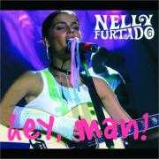 Coverafbeelding Nelly Furtado - Hey, Man!