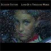 Coverafbeelding Scissor Sisters - Land Of A Thousand Words