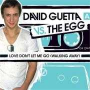 Coverafbeelding David Guetta vs. The Egg - Love Don't Let Me Go (Walking Away)