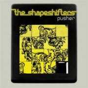 Coverafbeelding The Shapeshifters - Pusher