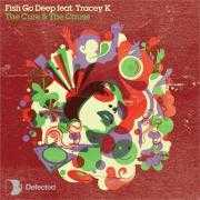 Coverafbeelding Fish Go Deep feat Tracey K - The Cure & The Cause