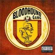 Coverafbeelding Bloodhound Gang - Why's Everybody Always Pickin' On Me?
