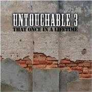 Details Untouchable 3 - That Once In A Lifetime