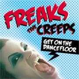 Details Freaks - The Creeps - Get On The Dancefloor