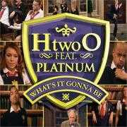 Details H Two O feat. Platnum - What's it gonna be