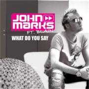 Coverafbeelding John Marks ft. Blain - What do you say