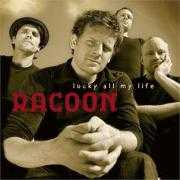 Details Racoon - Lucky all my life