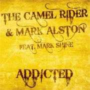 Coverafbeelding The Camel Rider & Mark Alston feat. Mark Shine - addicted