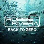 Details Robbie Rivera - Back to zero