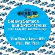 Coverafbeelding Sidney Samson and Skitzofrenix feat. Lady Bee and Knowledje - You Don't Love Me (No, No, No)