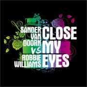 Coverafbeelding Sander Van Doorn vs Robbie Williams - Close my eyes