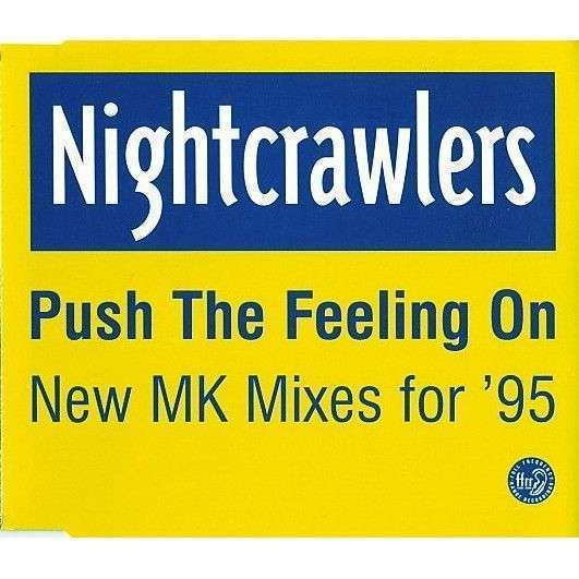 Coverafbeelding Push The Feeling On - New Mk Mixes For '95 - Nightcrawlers