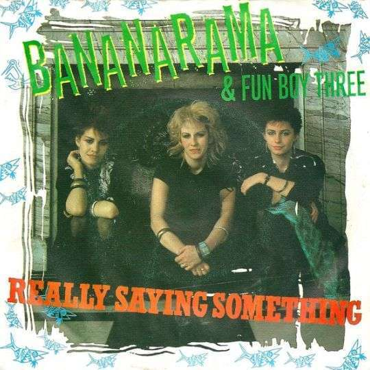 Coverafbeelding Really Saying Something - Bananarama & Fun Boy Three