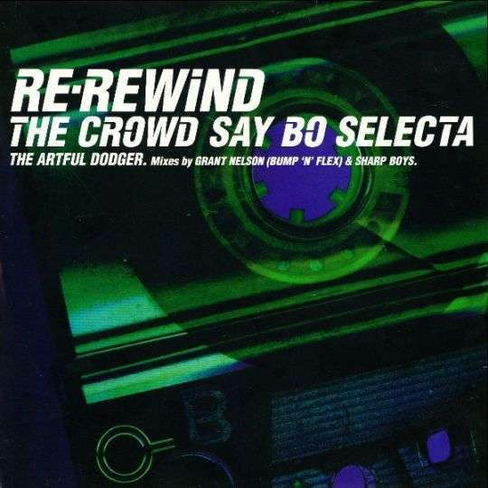 Coverafbeelding Re-Rewind The Crowd Say Bo Selecta - The Artful Dodger