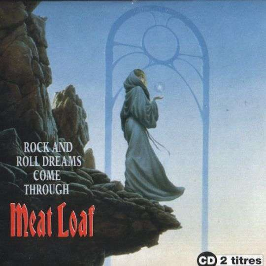 Coverafbeelding Meat Loaf - Rock And Roll Dreams Come Through