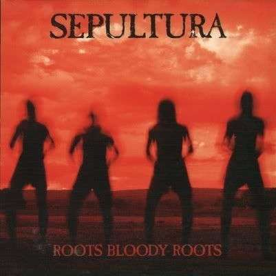 Coverafbeelding Sepultura - Roots Bloody Roots