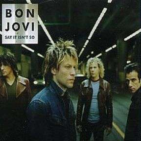 Coverafbeelding Bon Jovi - Say It Isn't So