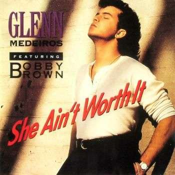 Coverafbeelding She Ain't Worth It - Glenn Medeiros Featuring Bobby Brown