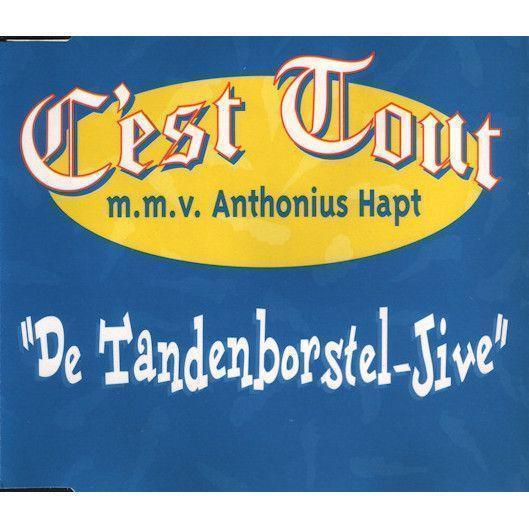 Coverafbeelding De Tandenborstel-Jive - C'est Tout M.m.v. Anthonius Hapt