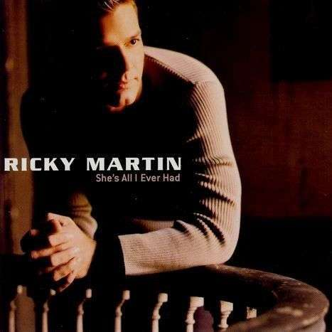 Coverafbeelding She's All I Ever Had - Ricky Martin