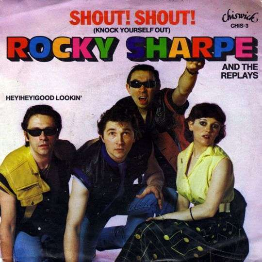 Coverafbeelding Shout! Shout! (Knock Yourself Out) - Rocky Sharpe And The Replays