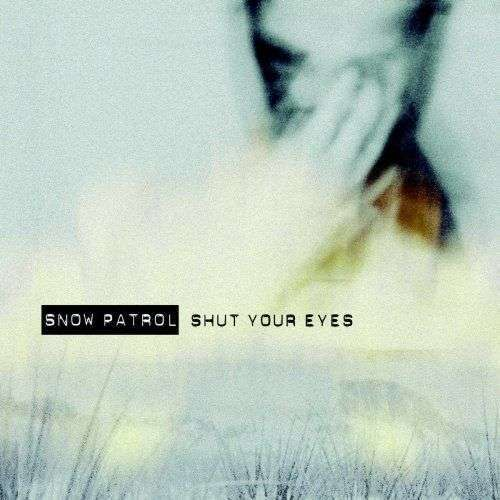 Coverafbeelding Shut Your Eyes - Snow Patrol