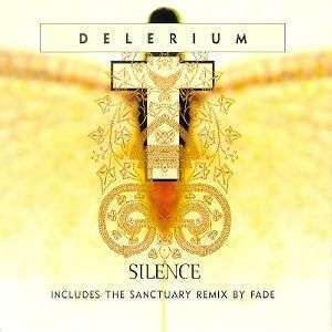 Coverafbeelding Silence [The Sanctuary Remix By Fade] - Delerium