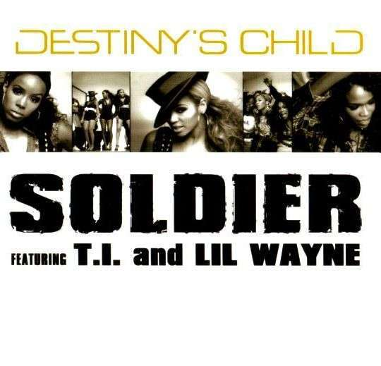 Coverafbeelding Soldier - Destiny's Child Featuring T.i. And Lil Wayne