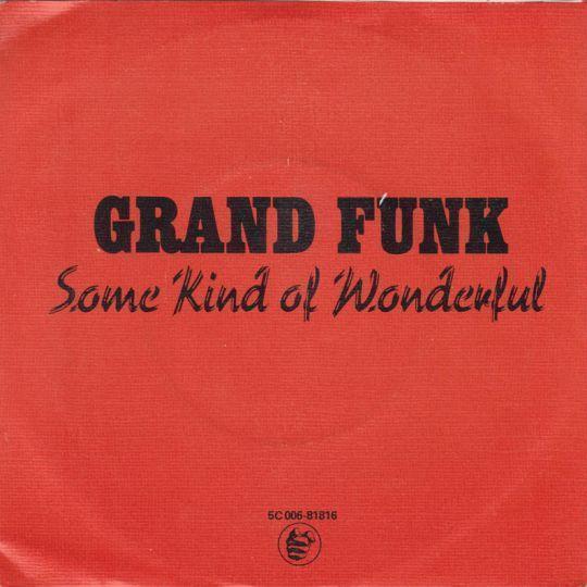 Coverafbeelding Grand Funk - Some Kind Of Wonderful ((1975)) / Somekind Of Wonderful ((1979))