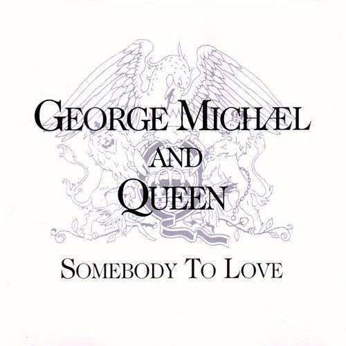 Coverafbeelding Somebody To Love - George Michael And Queen