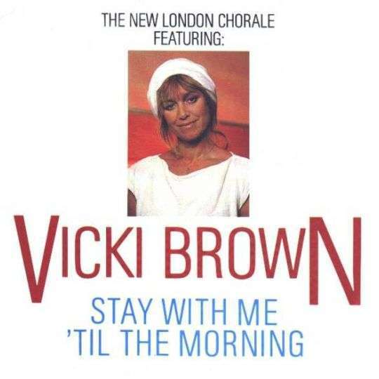Coverafbeelding Stay With Me 'til The Morning - The New London Chorale Featuring: Vicki Brown