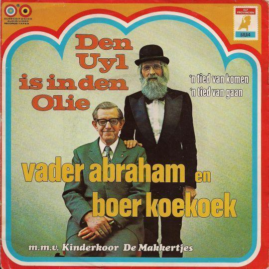Coverafbeelding Den Uyl Is In Den Olie - Vader Abraham En Boer Koekoek M.m.v. Kinderkoor De Makkertjes