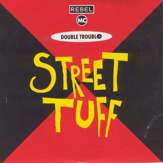 Coverafbeelding Rebel MC & Double Trouble - Street Tuff