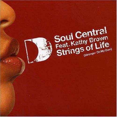 Coverafbeelding Soul Central feat. Kathy Brown - Strings Of Life (Stronger On My Own)