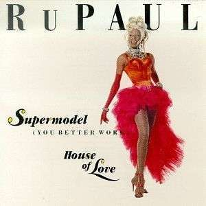 Coverafbeelding Supermodel (You Better Work) - Rupaul