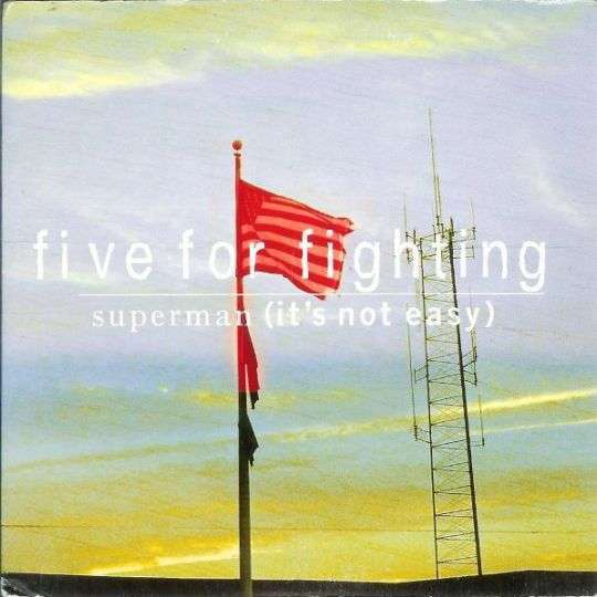 Coverafbeelding Five For Fighting - Superman (It's Not Easy)