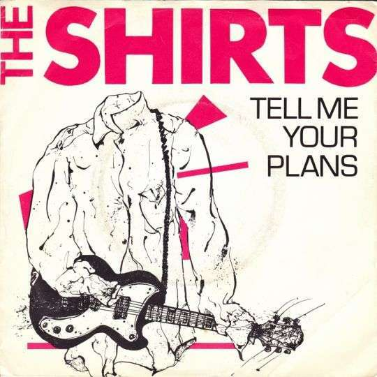 Coverafbeelding The Shirts - Tell Me Your Plans