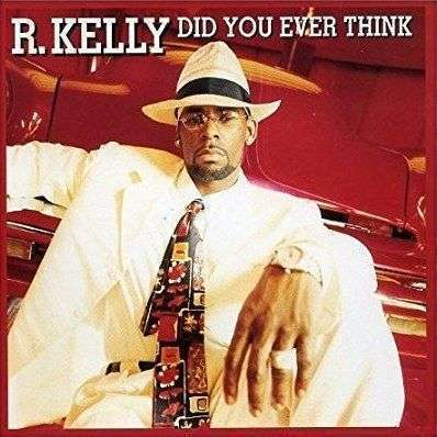 Coverafbeelding R. Kelly - Did You Ever Think
