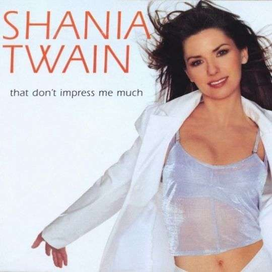 Coverafbeelding That Don't Impress Me Much - Shania Twain