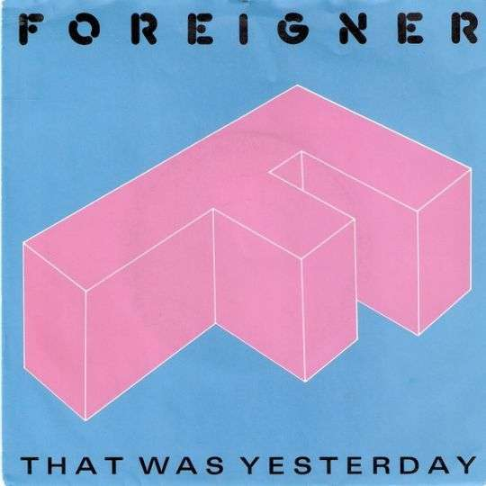 Coverafbeelding That Was Yesterday - Foreigner