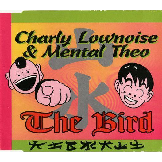 Coverafbeelding Charly Lownoise & Mental Theo - The Bird