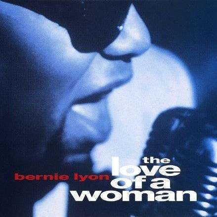 Coverafbeelding Bernie Lyon - The Love Of A Woman