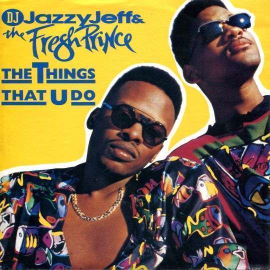 Coverafbeelding The Things That U Do - Dj Jazzy Jeff & The Fresh Prince